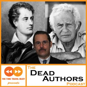 Dead Authors Podcast: Lord Byron and Norman Mailer